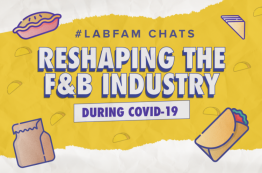 #LabFam Chats: Reshaping the F&B Industry [Virtual Chat]