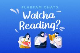 #LabFam Chats: Watcha Reading? [Virtual Chat]
